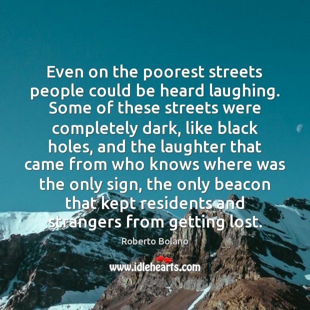 Even on the poorest streets people could be heard laughing. Some of Image