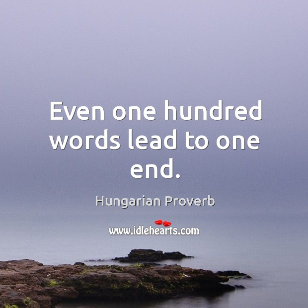 Even one hundred words lead to one end. Image