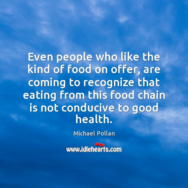Even people who like the kind of food on offer, are coming Image