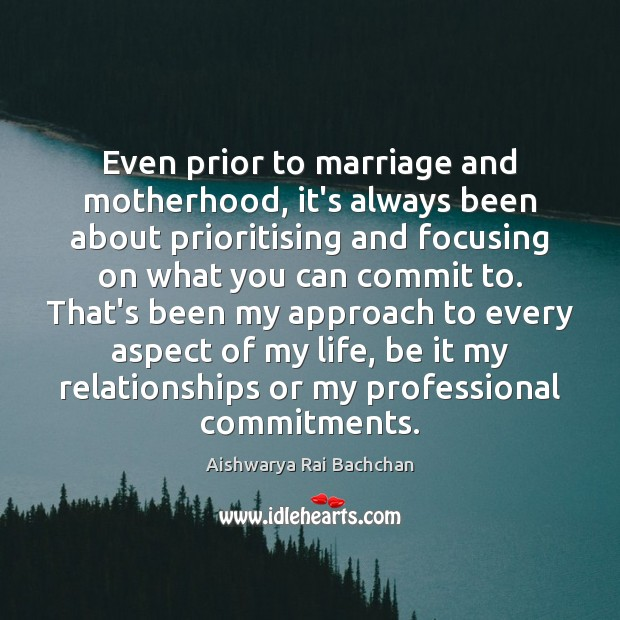 Image, Even prior to marriage and motherhood, it's always been about prioritising and