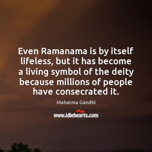 Image, Even Ramanama is by itself lifeless, but it has become a living