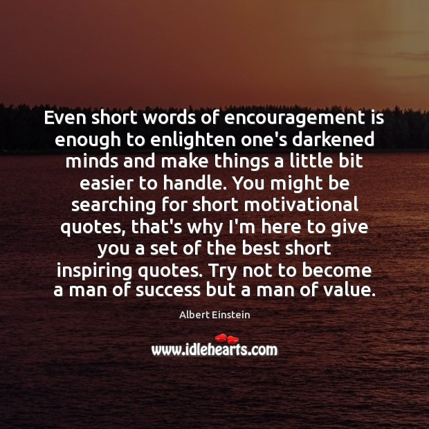 Image, Even short words of encouragement is enough to enlighten one's darkened minds