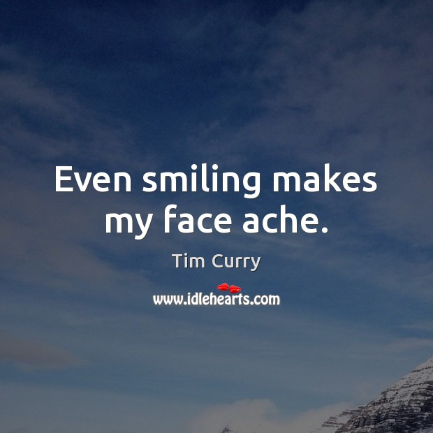 Even smiling makes my face ache. Image