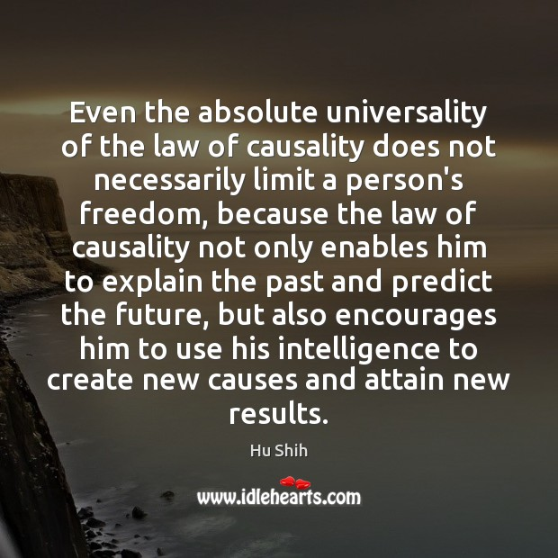 Even the absolute universality of the law of causality does not necessarily Image