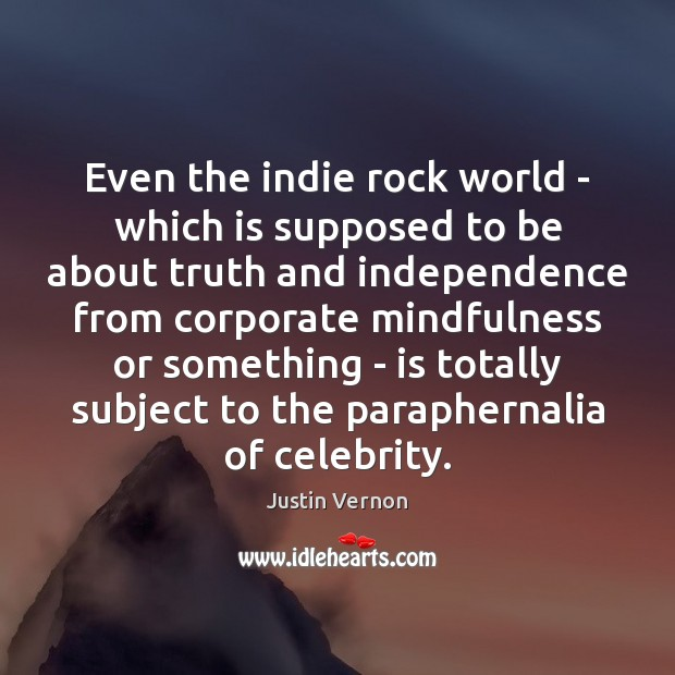 Even the indie rock world – which is supposed to be about Image