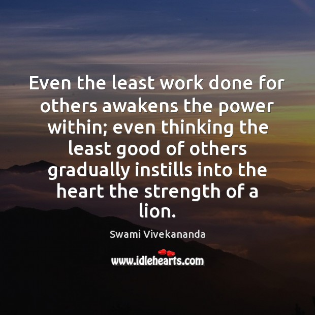 Even the least work done for others awakens the power within; even Image