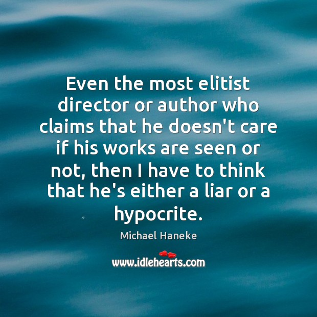 Image, Even the most elitist director or author who claims that he doesn't