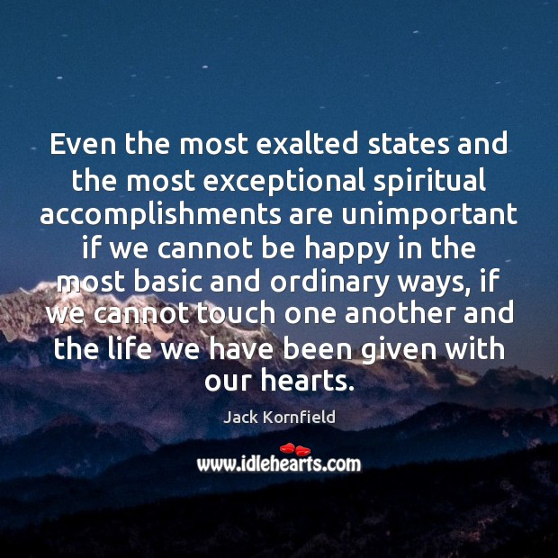 Image, Even the most exalted states and the most exceptional spiritual accomplishments are