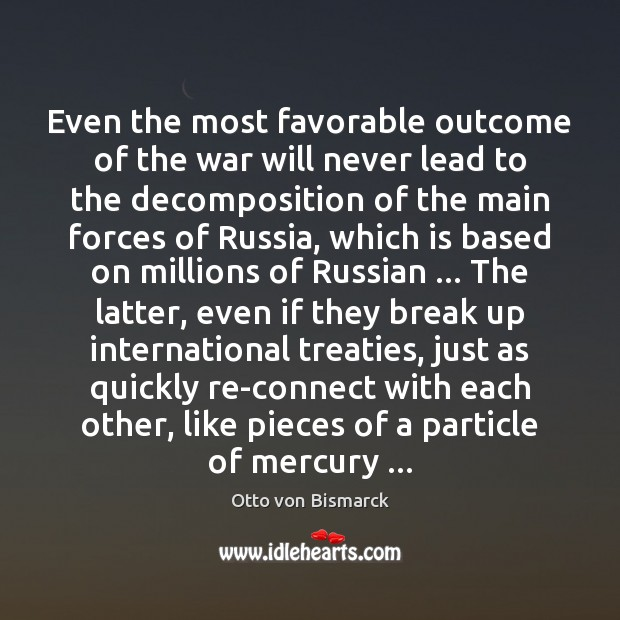 Even the most favorable outcome of the war will never lead to Break Up Quotes Image
