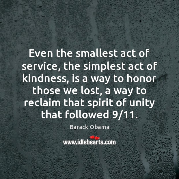 Image, Even the smallest act of service, the simplest act of kindness, is