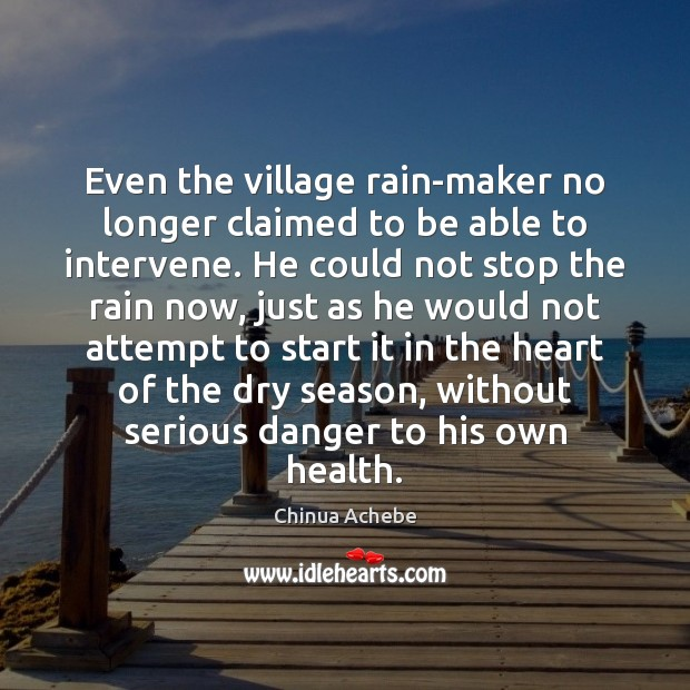 Image, Even the village rain-maker no longer claimed to be able to intervene.