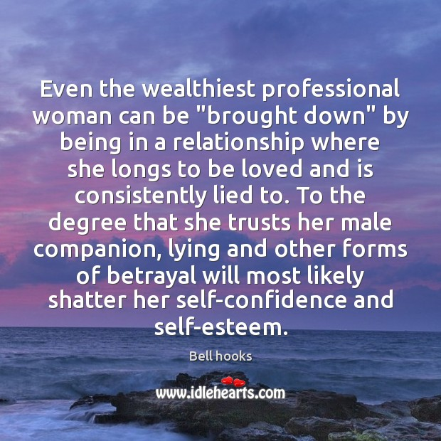 "Image, Even the wealthiest professional woman can be ""brought down"" by being in"