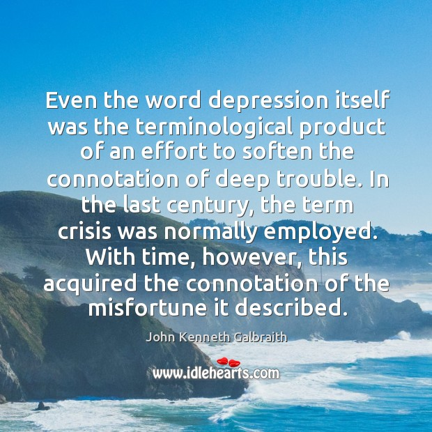 Even the word depression itself was the terminological product of an effort Image