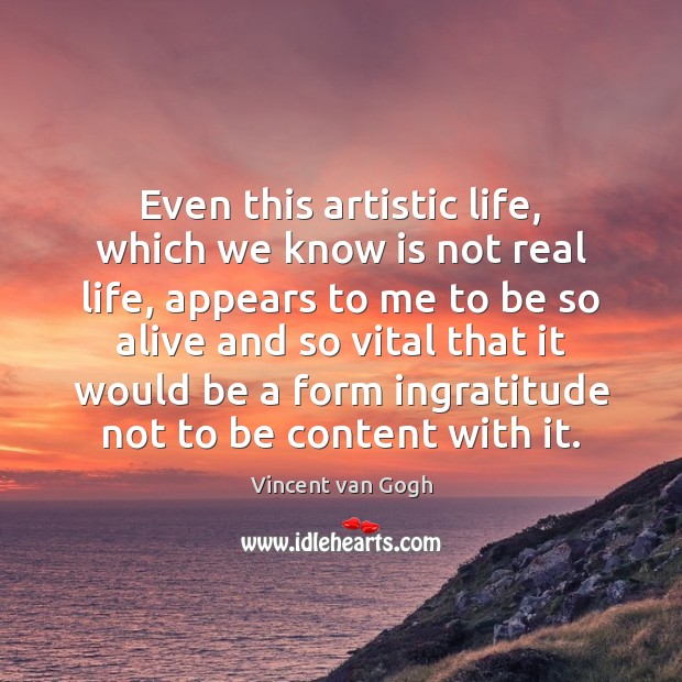 Even this artistic life, which we know is not real life, appears Image