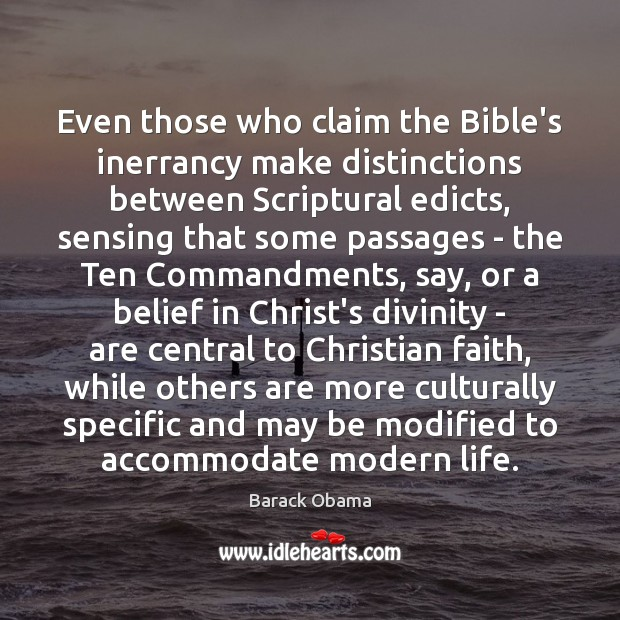Image, Even those who claim the Bible's inerrancy make distinctions between Scriptural edicts,