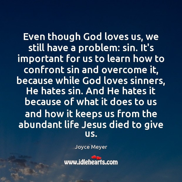 Even though God loves us, we still have a problem: sin. It's Image
