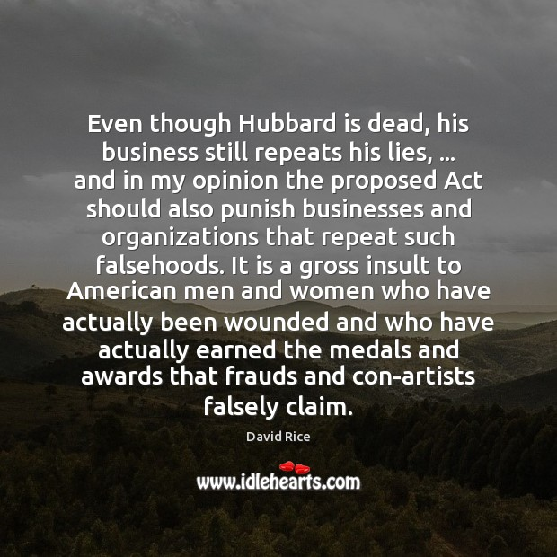 Image, Even though Hubbard is dead, his business still repeats his lies, … and