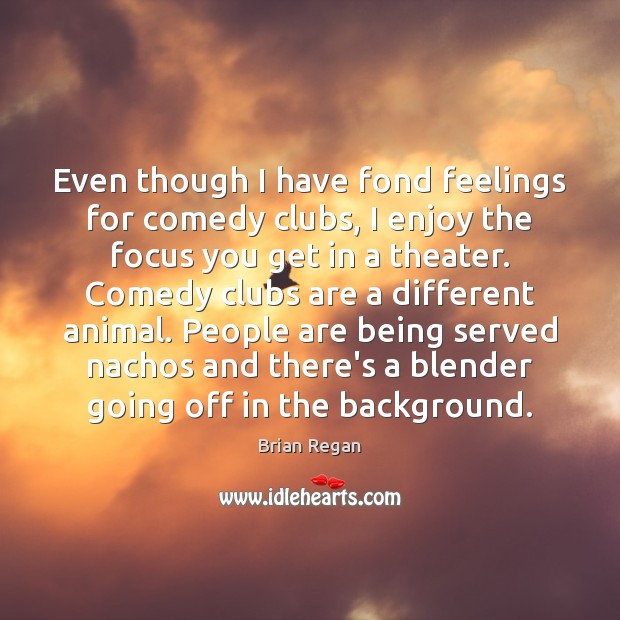 Even though I have fond feelings for comedy clubs, I enjoy the Image