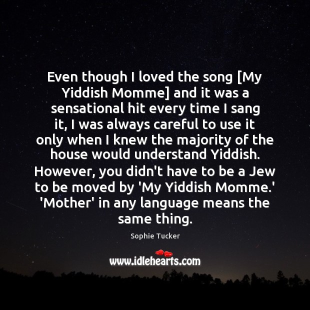 Even though I loved the song [My Yiddish Momme] and it was Image