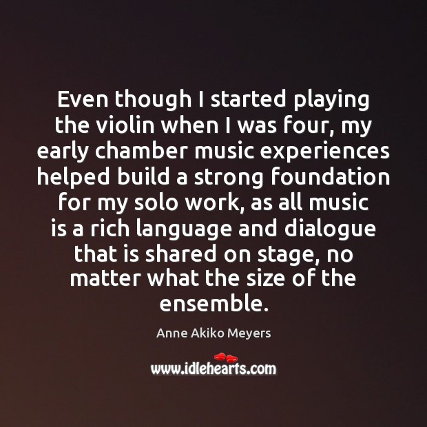 Image, Even though I started playing the violin when I was four, my