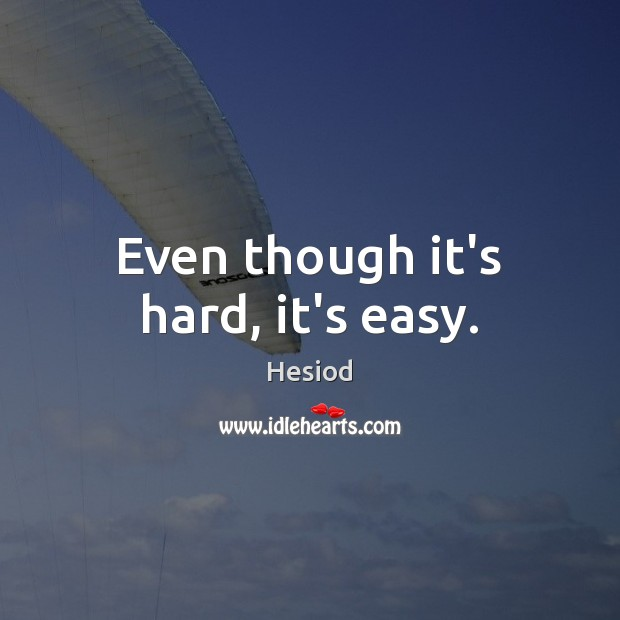 Image, Even though it's hard, it's easy.