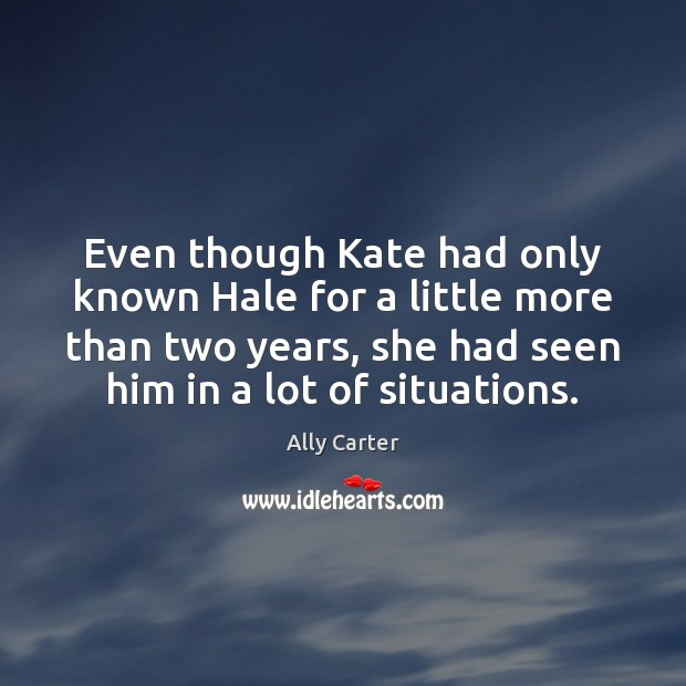 Even though Kate had only known Hale for a little more than Image