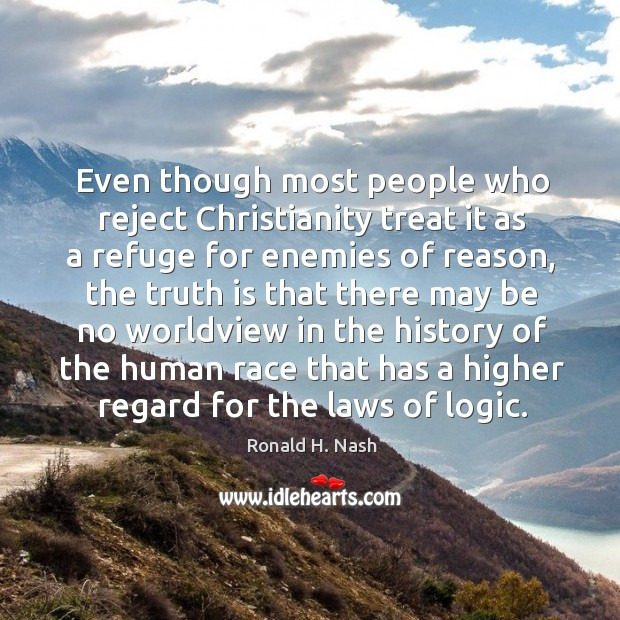 Even though most people who reject Christianity treat it as a refuge Image