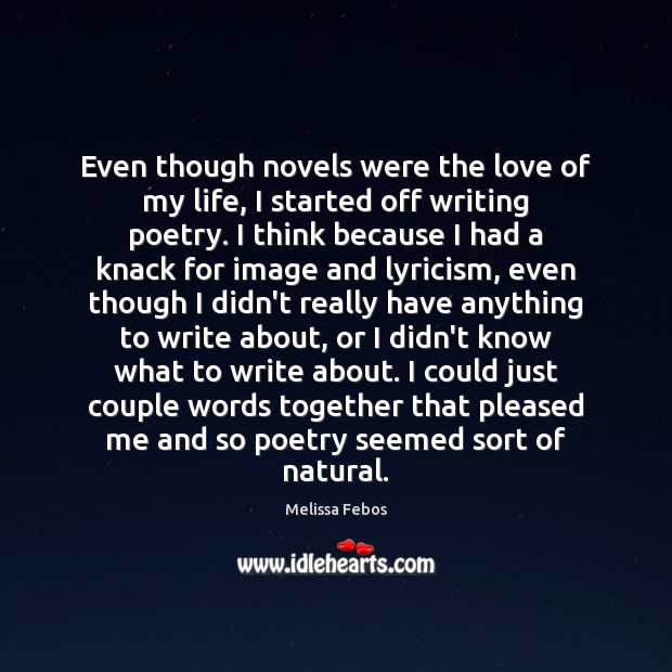 Image, Even though novels were the love of my life, I started off