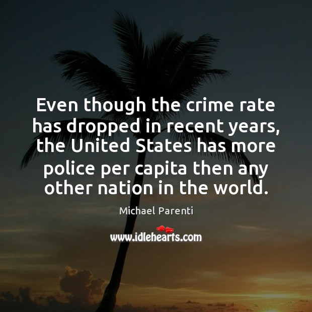 Image, Even though the crime rate has dropped in recent years, the United