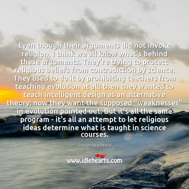 Even though their arguments did not invoke religion, I think we all Design Quotes Image