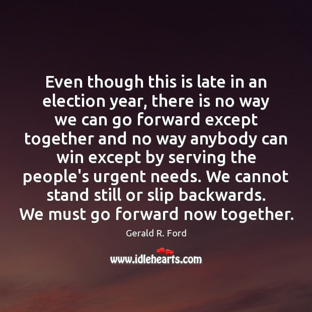 Even though this is late in an election year, there is no Gerald R. Ford Picture Quote