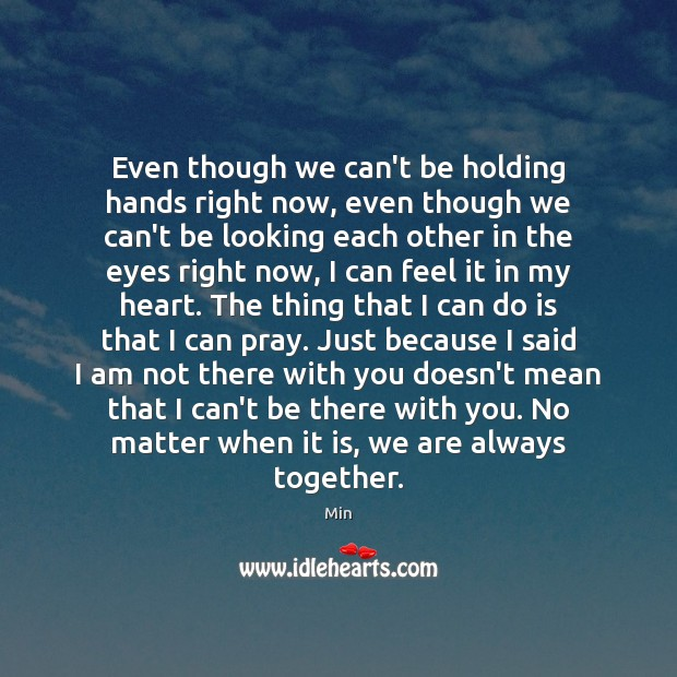 Even though we can't be holding hands right now, even though we Image