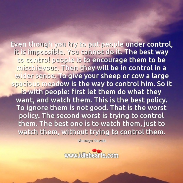 Image, Even though you try to put people under control, it is impossible.