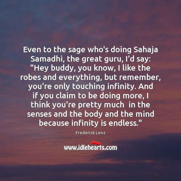 Even to the sage who's doing Sahaja Samadhi, the great guru, I'd Image