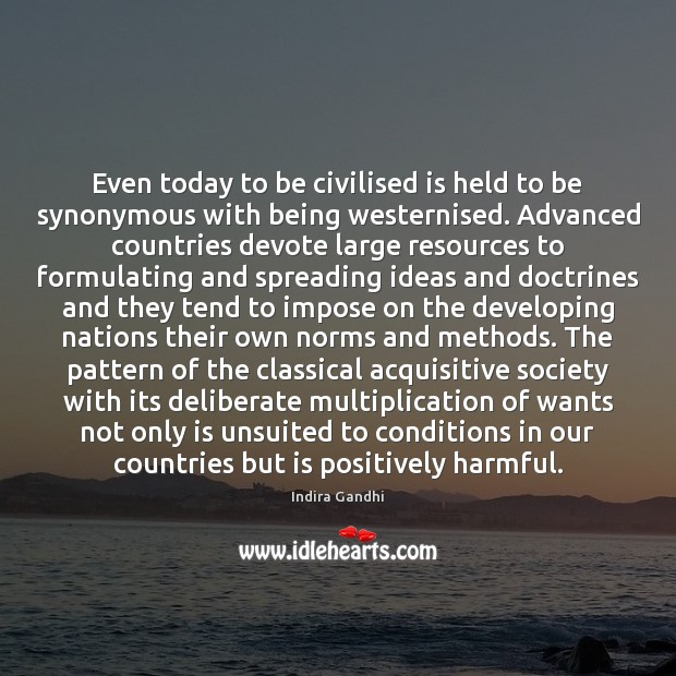 Even today to be civilised is held to be synonymous with being Image