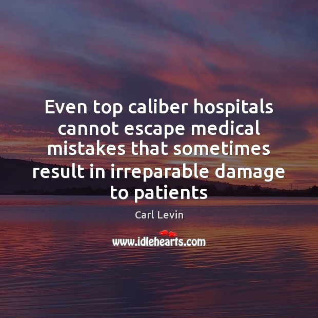 Image, Even top caliber hospitals cannot escape medical mistakes that sometimes result in