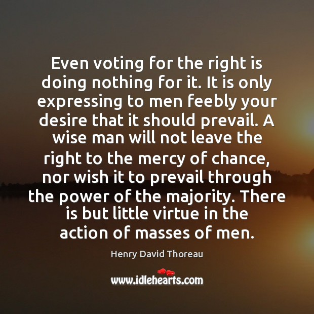 Even voting for the right is doing nothing for it. It is Vote Quotes Image