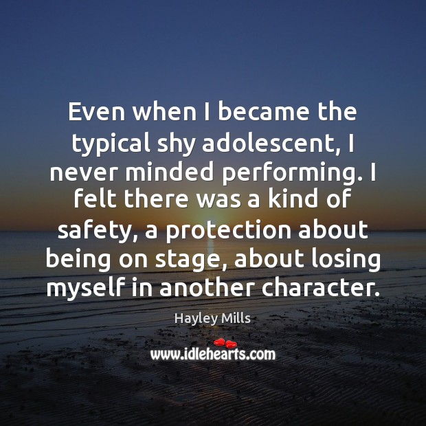 Even when I became the typical shy adolescent, I never minded performing. Image