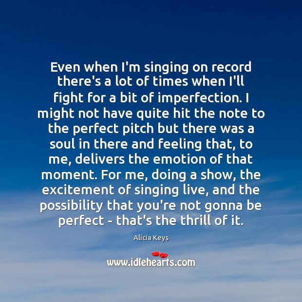 Even when I'm singing on record there's a lot of times when Imperfection Quotes Image