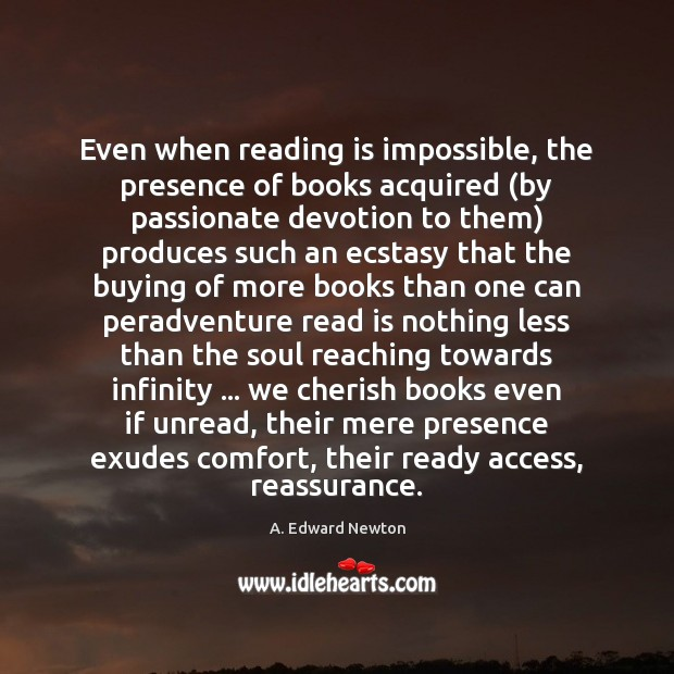 Even when reading is impossible, the presence of books acquired (by passionate Image
