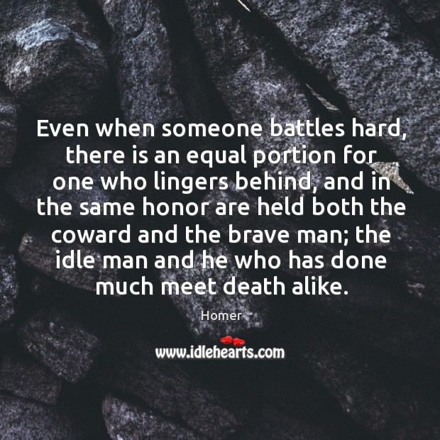 Image, Even when someone battles hard, there is an equal portion for one