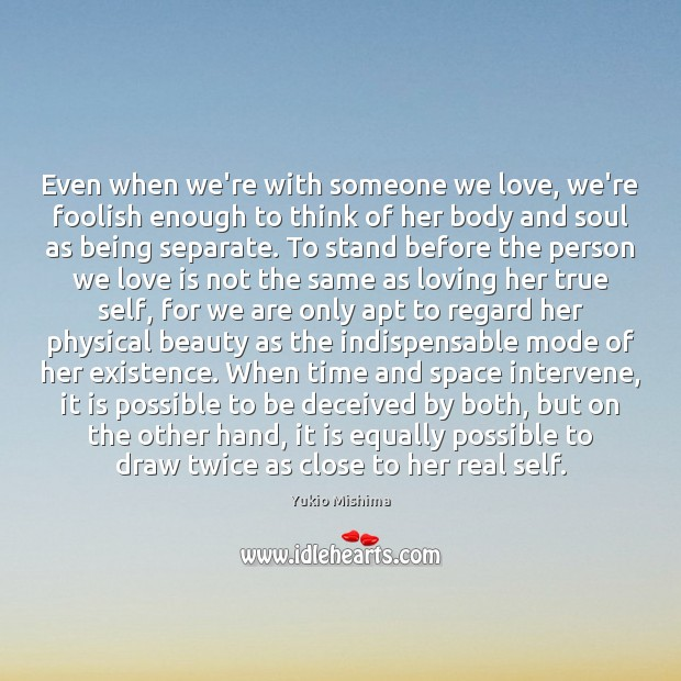 Even when we're with someone we love, we're foolish enough to think Image