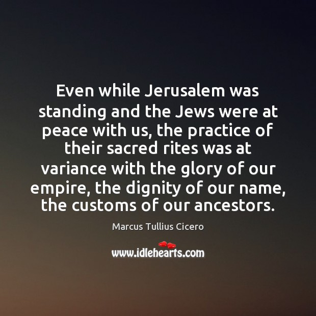 Image, Even while Jerusalem was standing and the Jews were at peace with