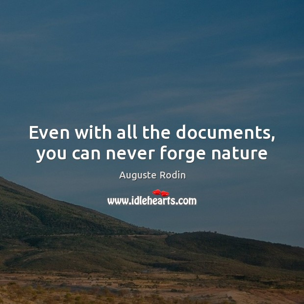 Even with all the documents, you can never forge nature Image
