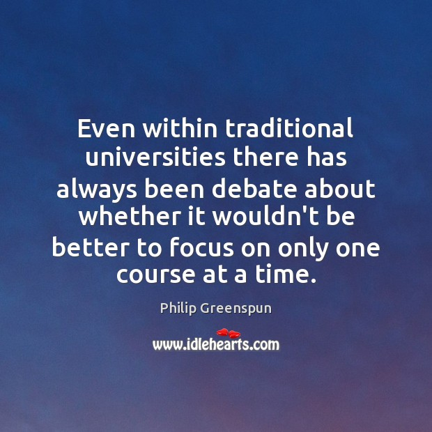 Even within traditional universities there has always been debate about whether it Image