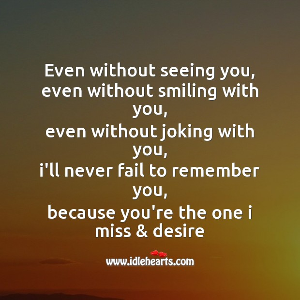 Even without seeing you, even without smiling with you Missing You Messages Image