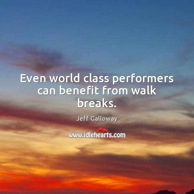 Even world class performers can benefit from walk breaks. Image