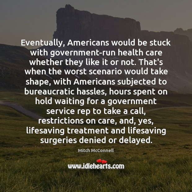 Image, Eventually, Americans would be stuck with government-run health care whether they like
