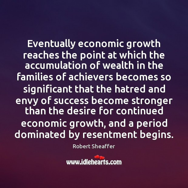 Image, Eventually economic growth reaches the point at which the accumulation of wealth