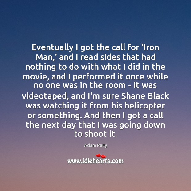 Image, Eventually I got the call for 'Iron Man,' and I read